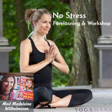 """""""No Stress""""- Föreläsning & Workshop mot Stressrelaterade Besvär med Madeleine Wilhelmsson -Lör 7:e okt kl 09-16"""